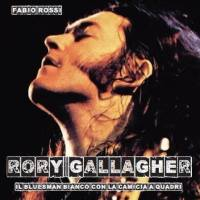 Rory Gallagher: Il Bluesman Bianco Con La Camicia A Quadri